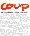 Coup: Reflections on the Political Crisis in Fiji - Brij V. Lal, Michael Pretes