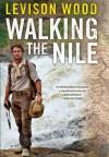Walking the Nile - Levison Wood
