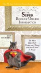 The Super Book of Useless Information: The Most Powerfully Unnecessary Things You Never Need to Know - Don Voorhees