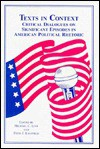 Texts in Context: Critical Dialogues on Significant Episodes in American Political Rhetoric - Michael C. Leff