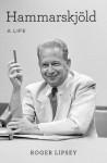Hammarskjöld: A Life - Roger Lipsey