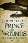 Prince of Wounds (The Copper Promise: Part III) - Jen Williams