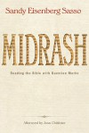 Midrash: Reading the Bible with Question Marks - Sandy Eisenberg Sasso