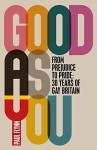 Good As You: From Prejudice to Pride – 30 Years of Gay Britain - Paul Flynn