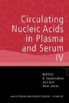 Circulating Nucleic Acids in Plasma and Serum IV - R. Swaminathan, Peter Gahan