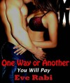 One Way Or Another You Will Pay - Eve Rabi