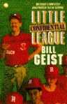Little League Confidential: One Coach's Completely Unauthorized Tale of Survival - Bill Geist