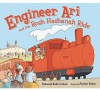 Engineer Ari and the Rosh Hashanah Ride (High Holidays) - Deborah Bodin Cohen
