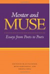 Mentor and Muse: Essays from Poets to Poets - Blas Falconer, Beth Martinelli, Helena Mesa, Patricia Clark, Stanley Plumly, Claire Kageyama-Ramakrishnan, Victoria Chang, Jeff Hardin, Lisa D Chavez, Shara McCallum, Mira Rosenthal, Deirdre O'Connor, Phillis Levin, A. Van Jordan, Joelle Biele, Metta Sama, Susanna Rich, E