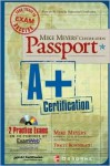Mike Meyers' A+ Certification Passport - Mike Meyers, Michael Meyers