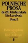 Polnische Prosa des 20. Jahrhunderts: Ein Lesebuch (Band 1) - Karl Dedecius