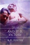 And It Is Victory - K.R. Foster