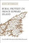 Rural Protest on Prince Edward Island: From British Colonization to the Escheat Movement - Rusty Bitterman