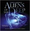 James Cameron's Aliens of the Deep - Joseph MacInnis, James Cameron, Lisa Thomas