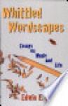 Whittled Wordscapes - Edwin E. Gordon