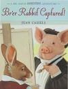 Br'er Rabbit Captured!: A Dr. David Harleyson Adventure - Jean Cassels, Jean Cassels