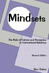 Mindsets 2ED: The Role of Culture and Perception in International Relations - Glen Fisher