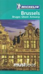 Michelin Must Sees Brussels: Bruges, Ghent, Antwerp - Michelin Travel Publications, M. Linda Lee
