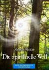 Die spirituelle Welt (German Edition) - Michael Winkler