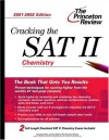 Cracking the SAT II: Chemistry, 2001-2002 Edition (Princeton Review: Cracking the SAT Chemistry Subject Test) - Theodore Silver, Princeton Review