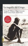 La Tragedia del Congo = The Tragedy of the Congo - G. W. Williams, G.W. Williams, Arthur Conan Doyle