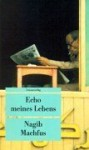 Echo meines Lebens - Naguib Mahfouz, Nagib Machfus