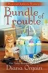 Bundle of Trouble (A Humorous Cozy Mystery) (A Maternal Instincts Mystery Book 1) - Diana Orgain