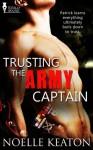 Trusting the Army Captain - Noelle Keaton