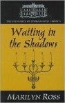 Waiting In The Shadows - Marilyn Ross