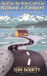 As Far As You Can Go Without A Passport: The View From The End Of The Road - Tom Bodett