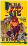 Hawaiian UFO Aliens - Mel Gilden