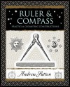 Ruler and Compass: Practical Geometric Constructions (Wooden Books) - Andrew Sutton
