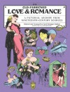 Old-Fashioned Love and Romance: A Pictorial Archive from 19th-Century Sources - Carol Belanger Grafton