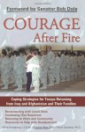 Courage After Fire: Coping Strategies for Troops Returning from Iraq and Afghanistan and Their Families - Keith Armstrong, Suzanne Best, Paula Domenici, Bob Dole