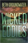 Wicked Eddies - Beth Groundwater