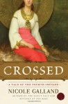 Crossed: A Tale of the Fourth Crusade - Nicole Galland