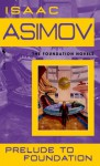Prelude to Foundation (Foundation: Prequel, #1) - Isaac Asimov