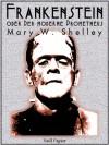 Frankenstein Oder Der Moderne Prometheus - Mary Shelley, Karl Bruno Leder, Gerd Leetz