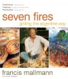 Seven Fires: Grilling the Argentine Way - Francis Mallmann, Peter Kaminsky