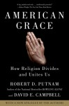 American Grace: How Religion Divides and Unites Us - Robert D. Putnam, David E. Campbell