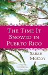 The Time It Snowed in Puerto Rico: A Novel - Sarah McCoy
