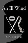 Ill Wind - K.A. Perkins