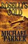 Roselli's Gold - Michael Parker