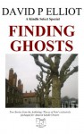 Finding Ghosts - David P. Elliot