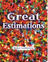 Great Estimations - Bruce Goldstone
