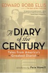 Diary of the Century: Tales from America's Greatest Diarist - Edward Robb Ellis, Philip Turner