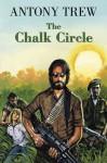 The Chalk Circle - Antony Trew