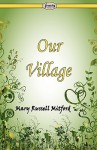 Our Village - Mary Russell Mitford