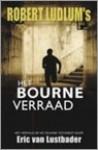Het Bourne verraad (paperback) - Eric Van Lustbader, Robert Vernooy
