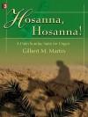 Hosanna, Hosanna!: A Palm Sunday Suite for Organ - Gilbert M. Martin